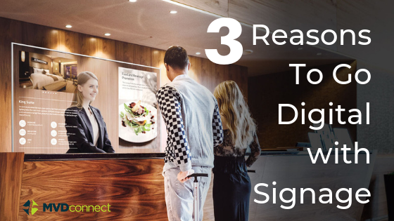 3 Reasons Why Companies are Going with Digital Signage